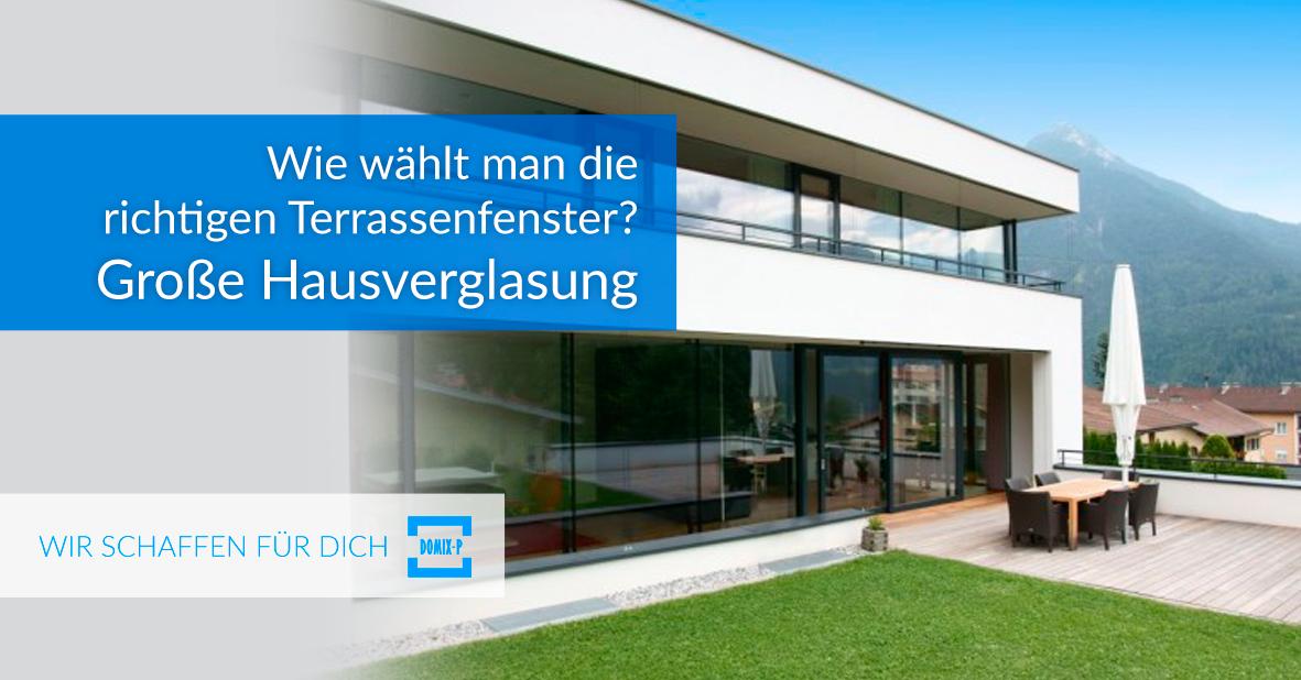 Wie wählt man die richtigen Terrassenfenster? Große Hausverglasung -
